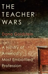 """cover of Dana Goldstein's """"The Teacher Wars"""""""